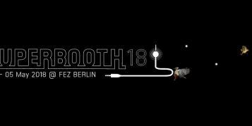 SUPERBOOTH18 im Mai - Die Fachmesse für elektronische Musikinstrumente