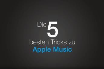 Apple Music: Die 5 besten Tipps und Tricks im Video