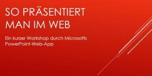Tipps & Tricks: Microsoft Powerpoint gratis per Web-App nutzen